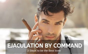 Ejaculation by Command – 3 Steps to be the Best lover
