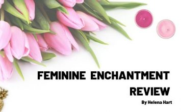 Feminine Enchantment Review By Helena Hart – A Must Read
