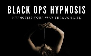 Black Ops Hypnosis: Hypnotize Your Way Through Life
